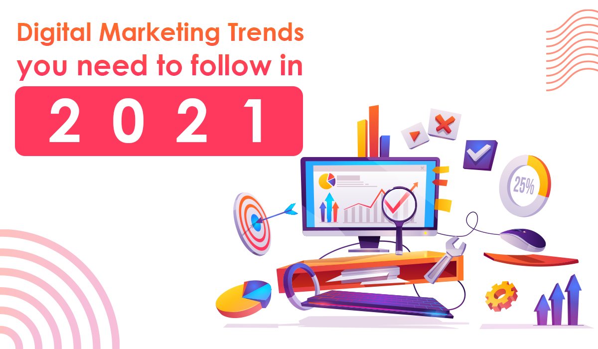 Digital Marketing Trends you need to follow